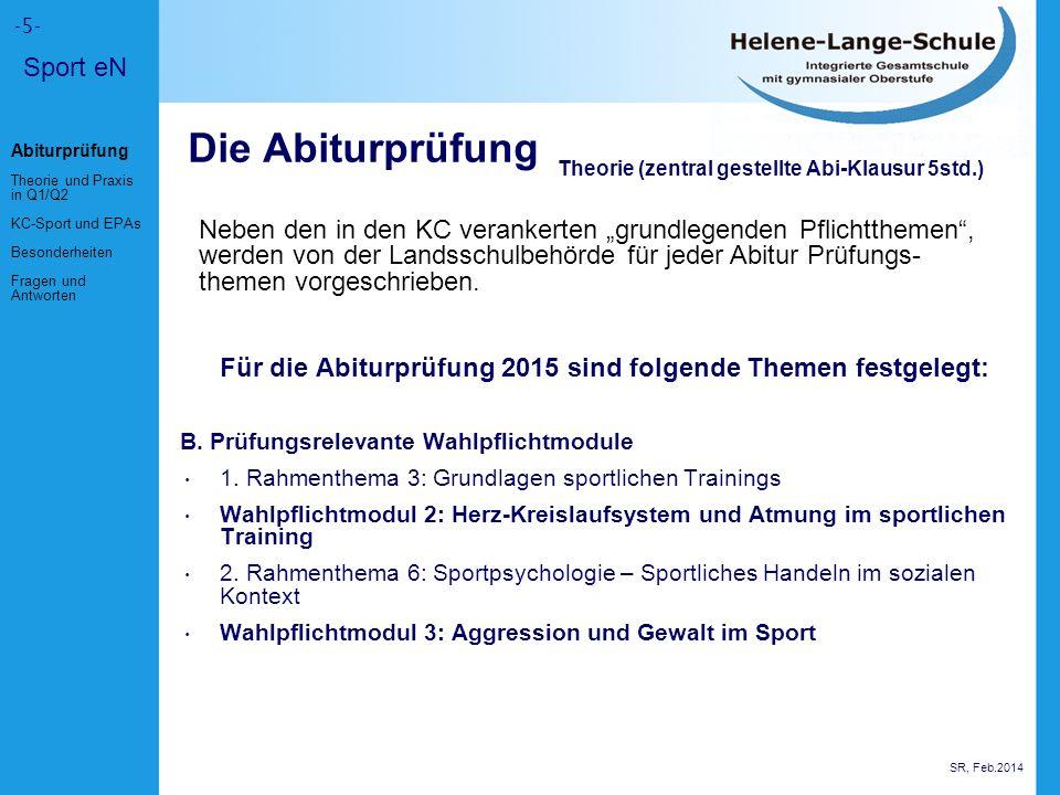 -5- Die Abiturprüfung Für die Abiturprüfung 2015 sind folgende Themen festgelegt: B.