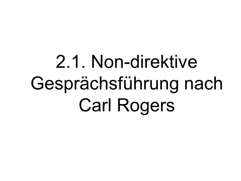 2.1. Non-direktive Gesprächsführung nach Carl Rogers