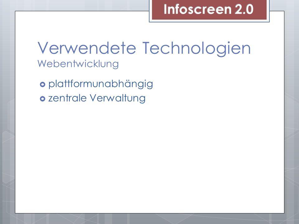 Verwendete Technologien Webentwicklung plattformunabhängig zentrale Verwaltung