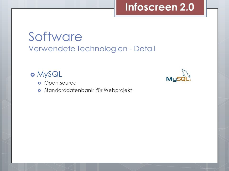 Software Verwendete Technologien - Detail MySQL Open-source Standarddatenbank für Webprojekt