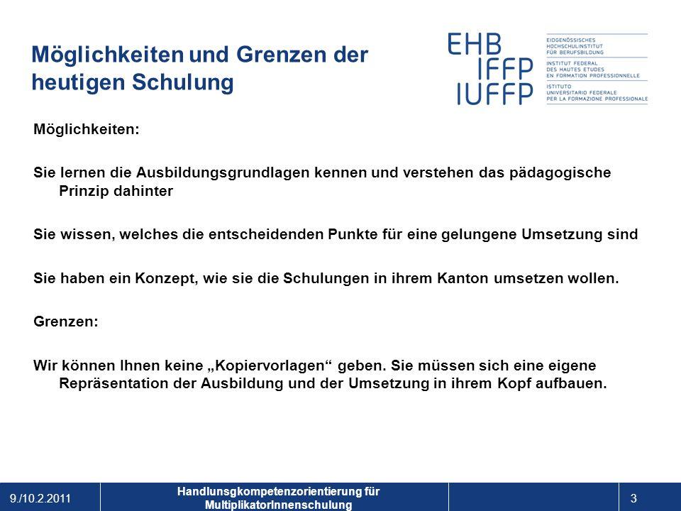 9./10.2.2011 4 1 Handlunsgkompetenzorientierung für MultiplikatorInnenschulung Fragen für die MultiplikatorInnen- Teams Rahmenbedingung im Kanton.