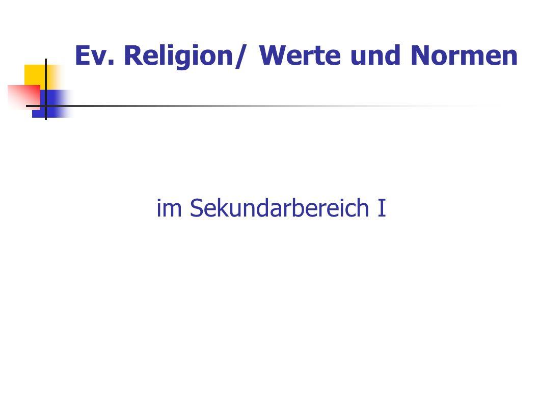 im Sekundarbereich I Ev. Religion/ Werte und Normen
