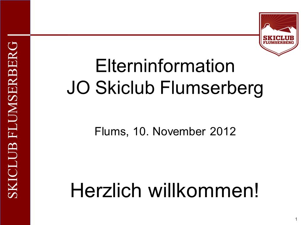 O+IO+I 1 SKICLUB FLUMSERBERG Elterninformation JO Skiclub Flumserberg Flums, 10.