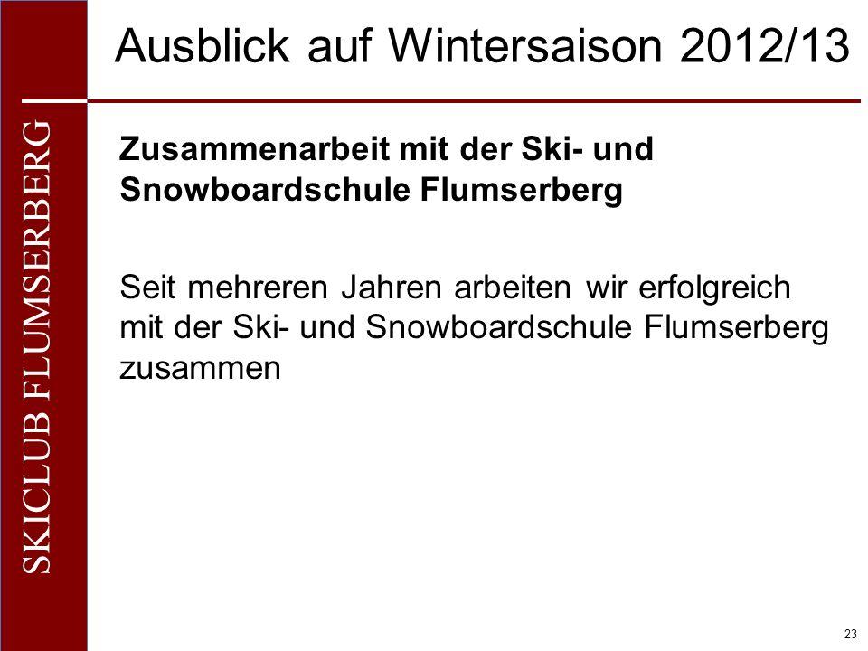O+IO+I 23 SKICLUB FLUMSERBERG Ausblick auf Wintersaison 2012/13 Zusammenarbeit mit der Ski- und Snowboardschule Flumserberg Seit mehreren Jahren arbeiten wir erfolgreich mit der Ski- und Snowboardschule Flumserberg zusammen