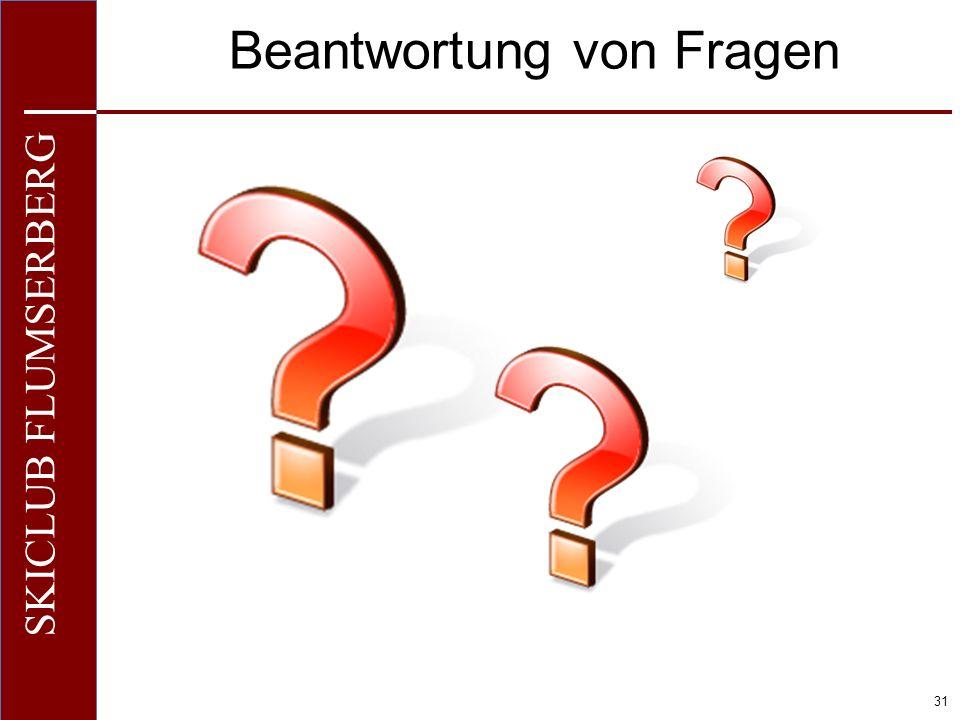 O+IO+I 31 SKICLUB FLUMSERBERG Beantwortung von Fragen