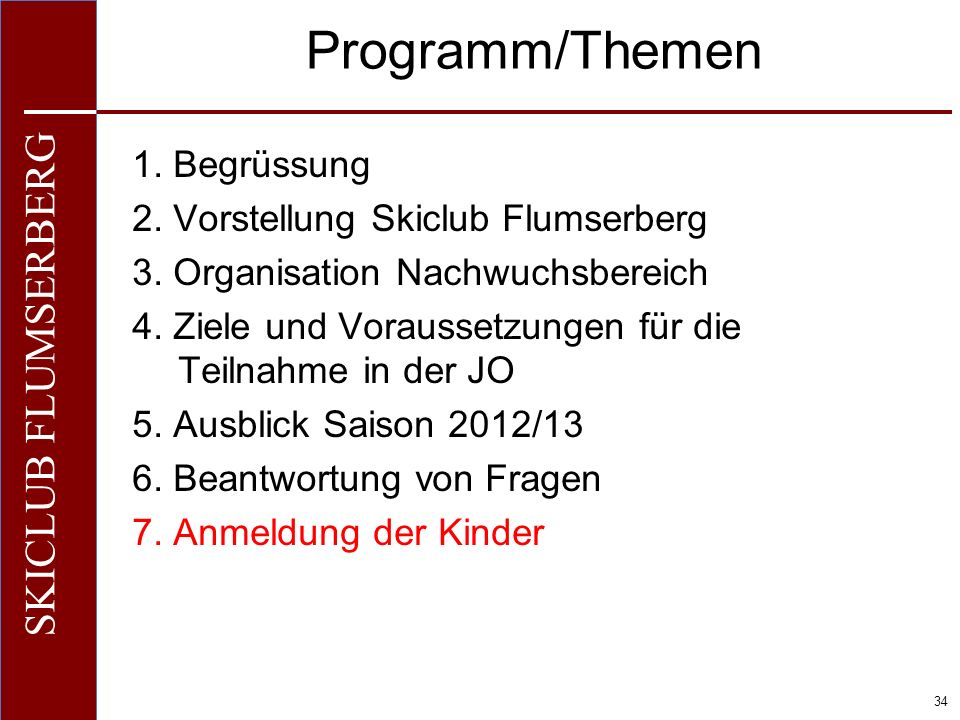 O+IO+I 34 SKICLUB FLUMSERBERG Programm/Themen 1.Begrüssung 2.