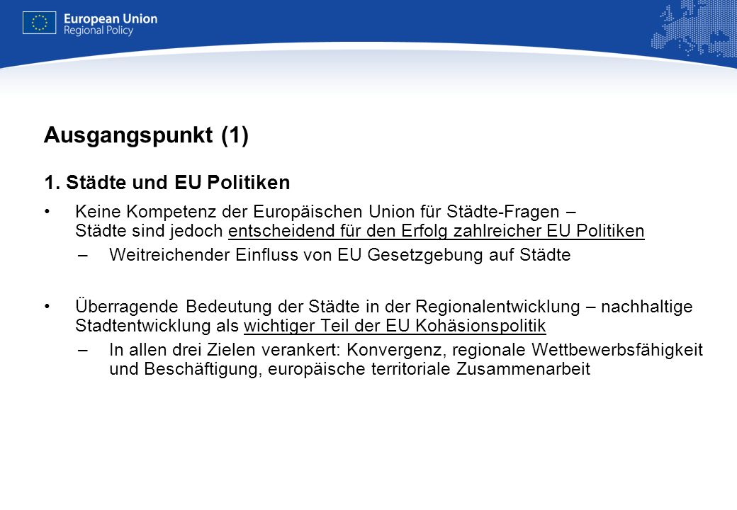 REGIONAL POLICY EUROPEAN COMMISSION Ausgangspunkt (1) 1.