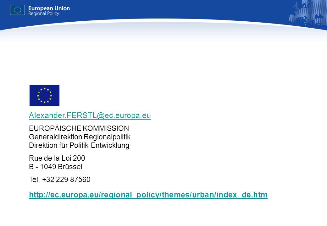 REGIONAL POLICY EUROPEAN COMMISSION Alexander.FERSTL@ec.europa.eu EUROPÄISCHE KOMMISSION Generaldirektion Regionalpolitik Direktion für Politik-Entwicklung Rue de la Loi 200 B - 1049 Brüssel Tel.