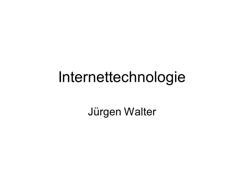 Internettechnologie Jürgen Walter