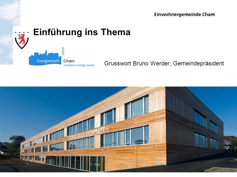 Einführung ins Thema Grusswort Bruno Werder, Gemeindepräsident
