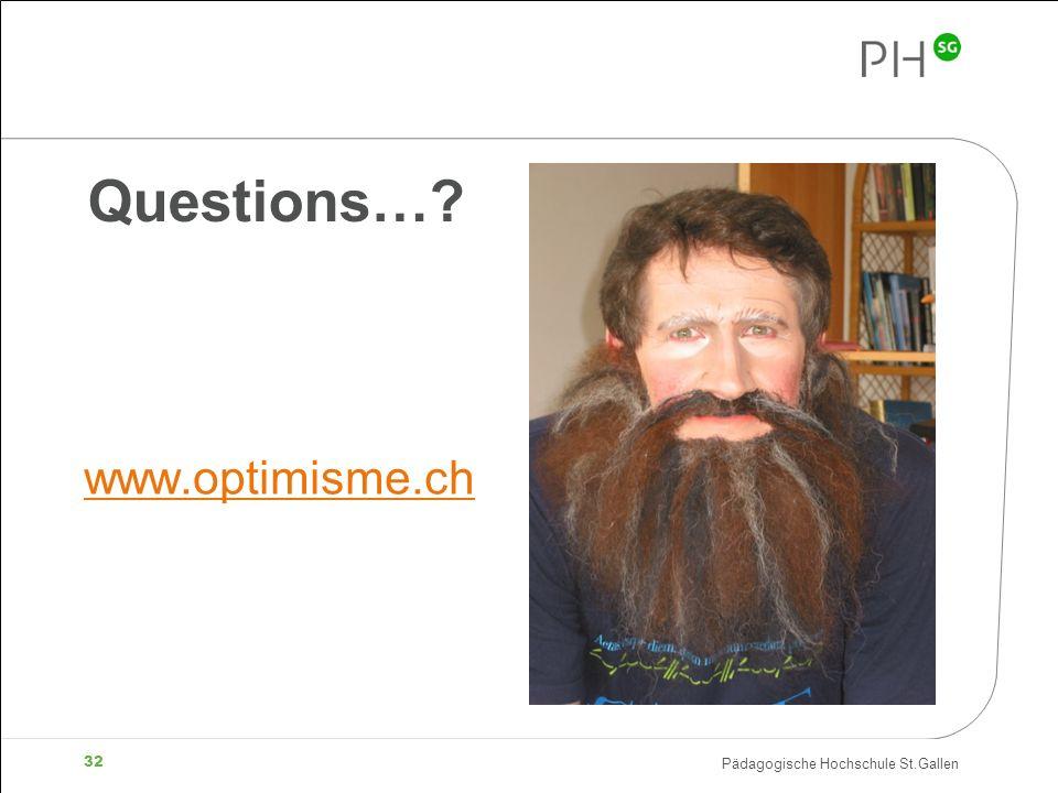 Pädagogische Hochschule St.Gallen 32 Questions…? www.optimisme.ch