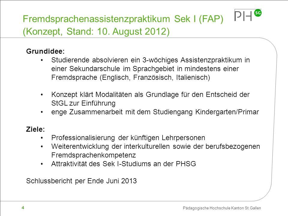 4 Pädagogische Hochschule Kanton St.Gallen Fremdsprachenassistenzpraktikum Sek I (FAP) (Konzept, Stand: 10.