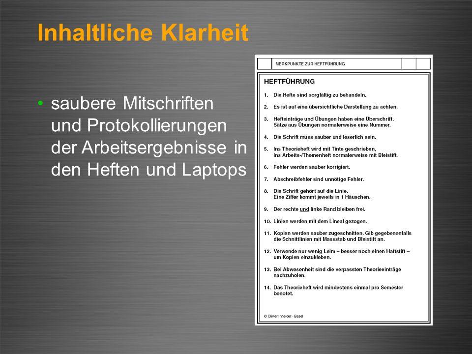 saubere Mitschriften und Protokollierungen der Arbeitsergebnisse in den Heften und Laptops Inhaltliche Klarheit
