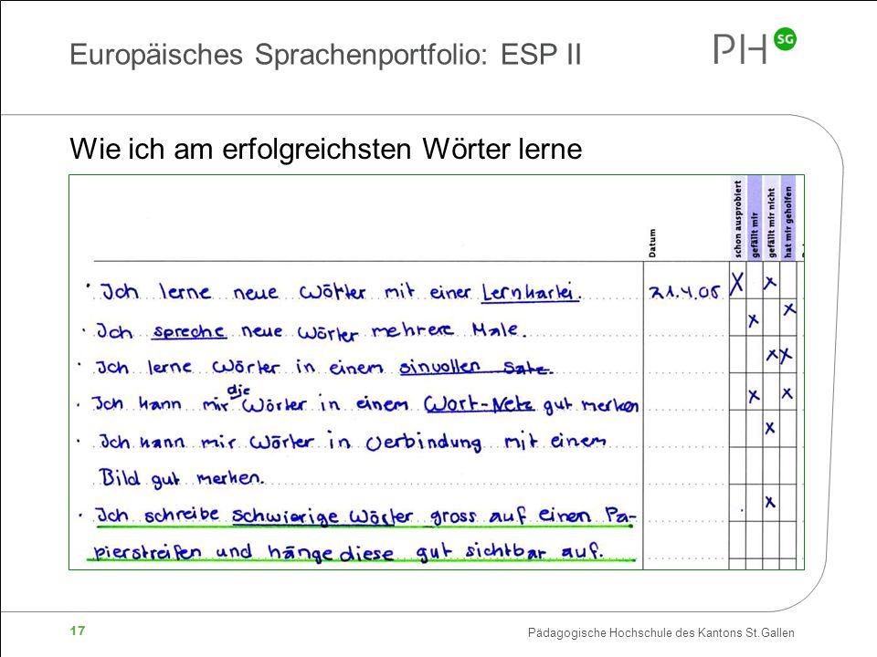 Pädagogische Hochschule des Kantons St.Gallen 17 Europäisches Sprachenportfolio: ESP II Wie ich am erfolgreichsten Wörter lerne