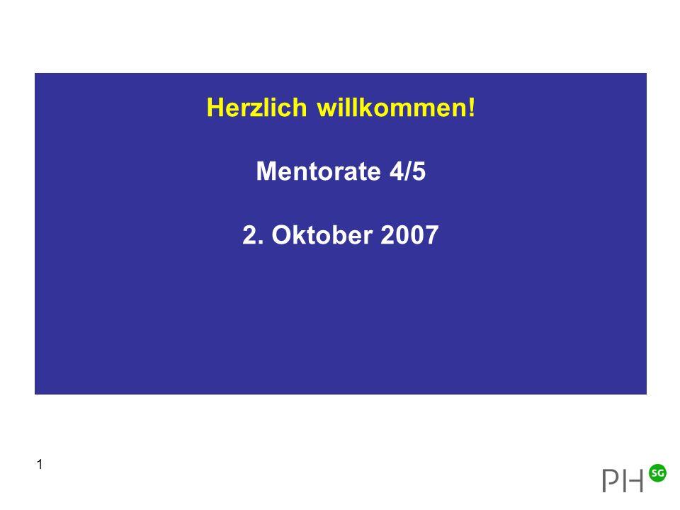 1 Herzlich willkommen! Mentorate 4/5 2. Oktober 2007