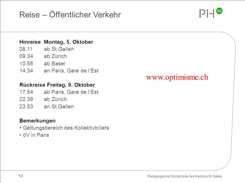 13 Pädagogische Hochschule des Kantons St.Gallen HinreiseMontag, 5.