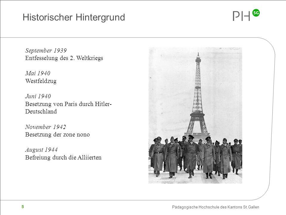 5 Pädagogische Hochschule des Kantons St.Gallen Historischer Hintergrund September 1939 Entfesselung des 2.