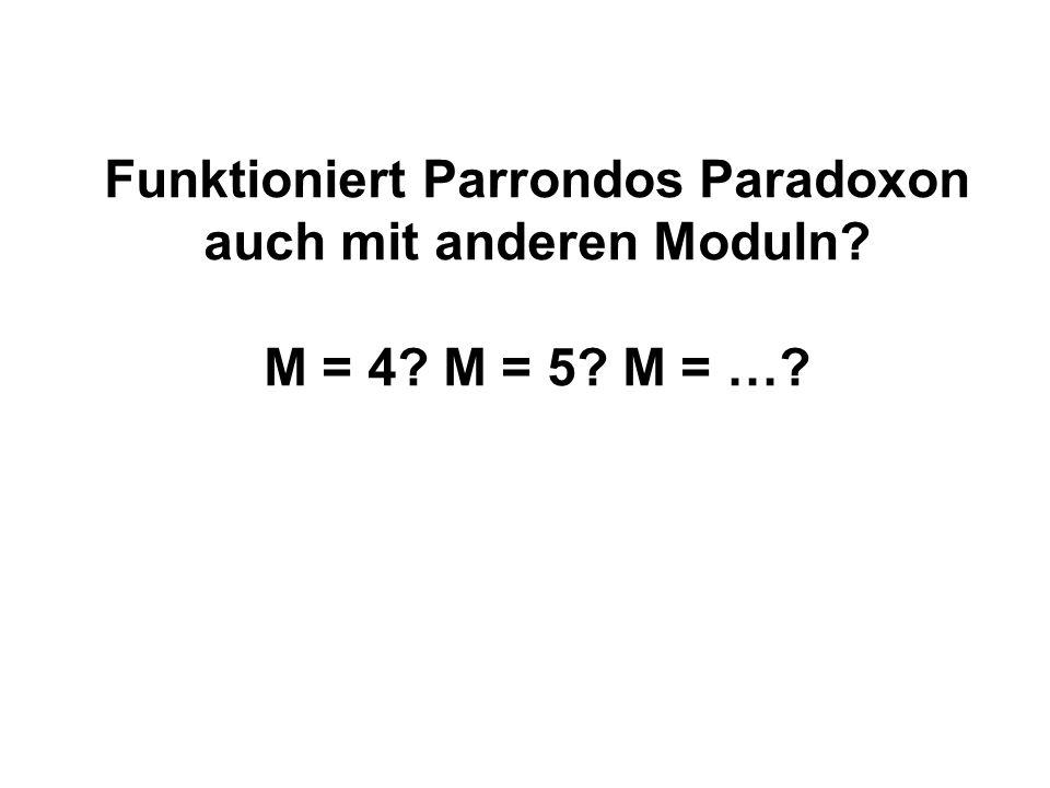 Funktioniert Parrondos Paradoxon auch mit anderen Moduln? M = 4? M = 5? M = …?