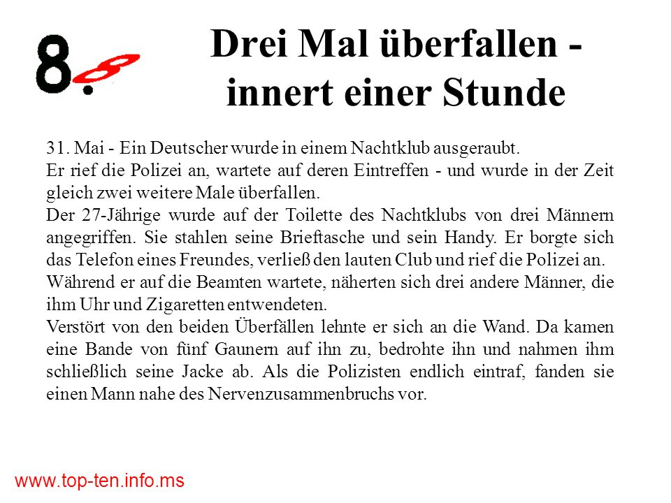 www.top-ten.info.ms Drei Mal überfallen - innert einer Stunde 31.