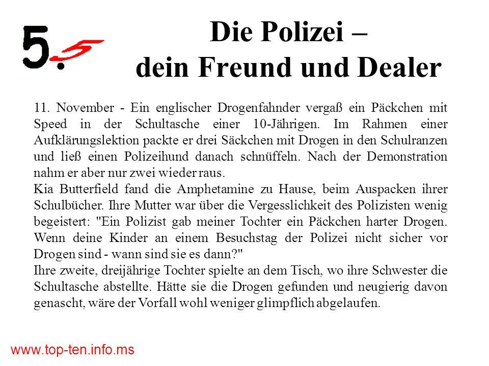 www.top-ten.info.ms Die Polizei – dein Freund und Dealer 11.