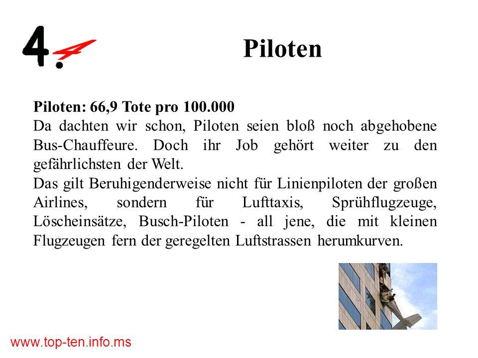 www.top-ten.info.ms Piloten Piloten: 66,9 Tote pro 100.000 Da dachten wir schon, Piloten seien bloß noch abgehobene Bus-Chauffeure.