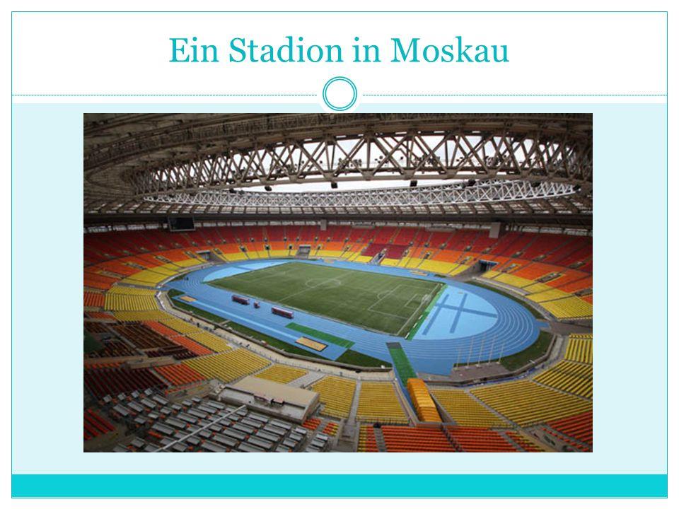 Ein Stadion in Moskau
