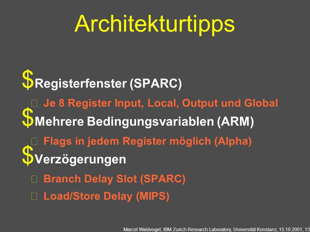 Marcel Waldvogel, IBM Zurich Research Laboratory, Universität Konstanz, 15.10.2001, 13 Architekturtipps Registerfenster (SPARC) Je 8 Register Input, L