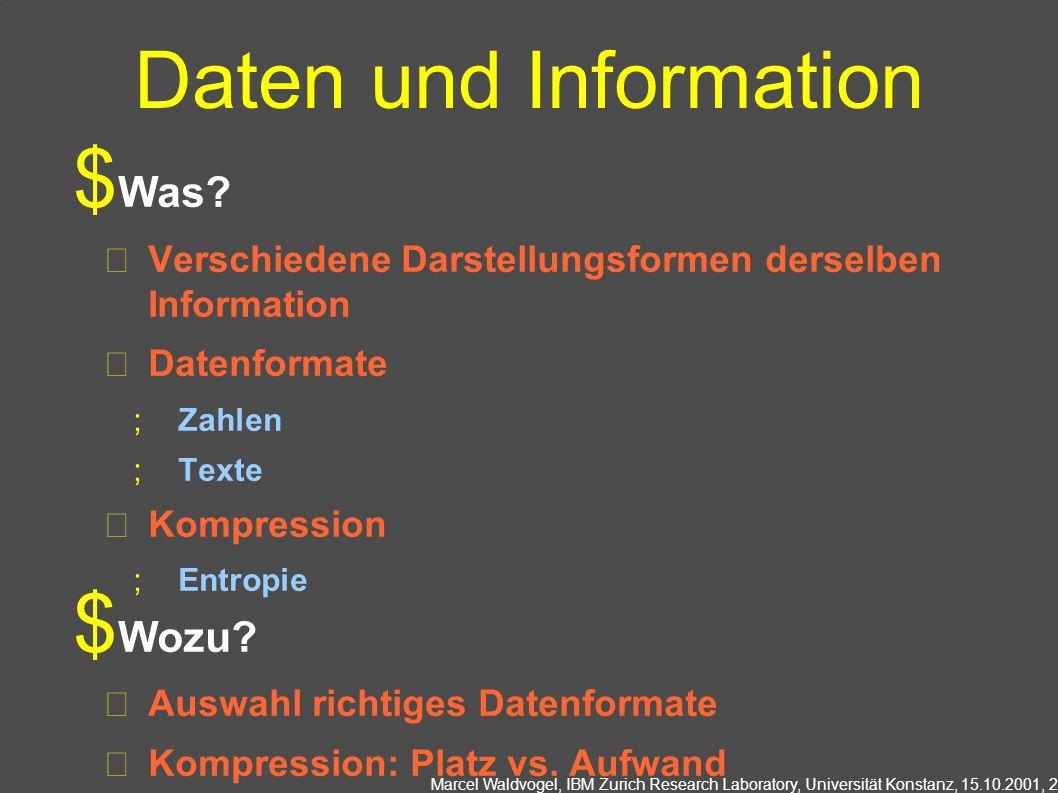 Marcel Waldvogel, IBM Zurich Research Laboratory, Universität Konstanz, 15.10.2001, 3 Schaltnetze und Schaltwerke Was.