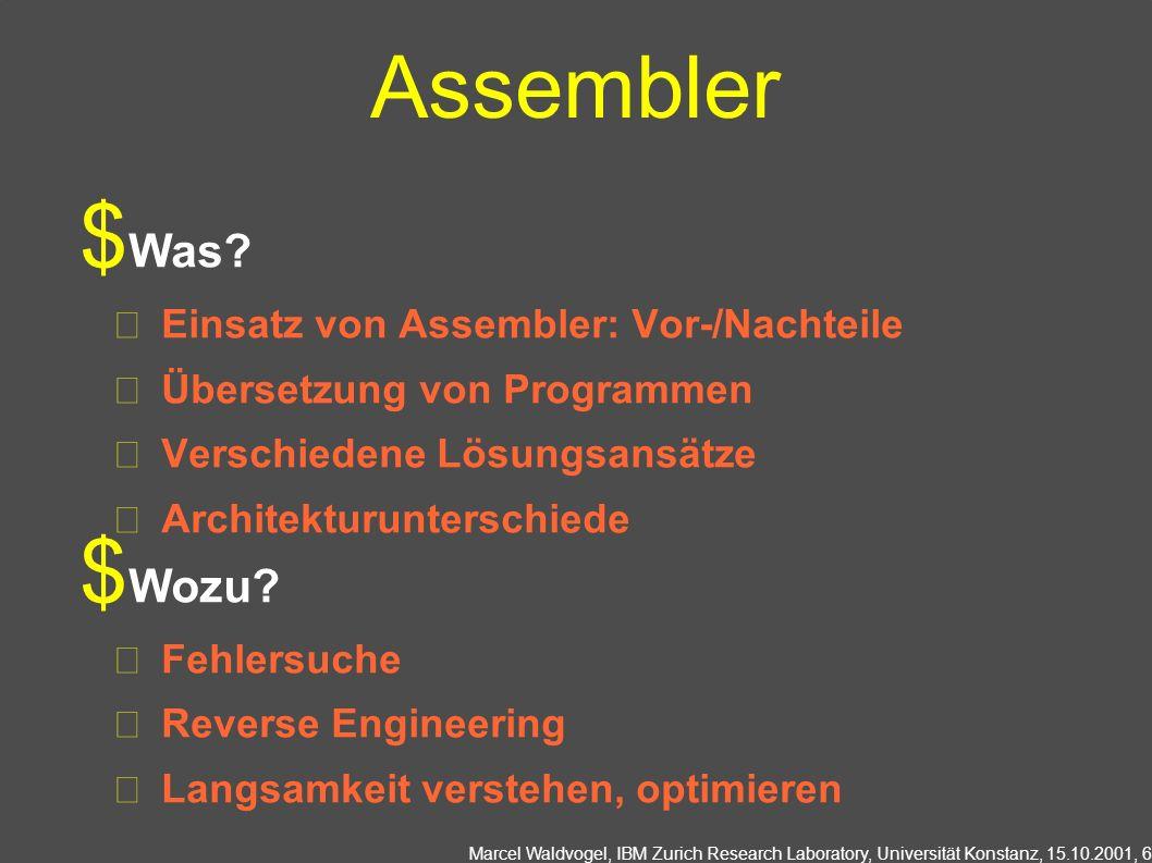 Marcel Waldvogel, IBM Zurich Research Laboratory, Universität Konstanz, 15.10.2001, 7 Betriebssystem und Systemsoftware Was.