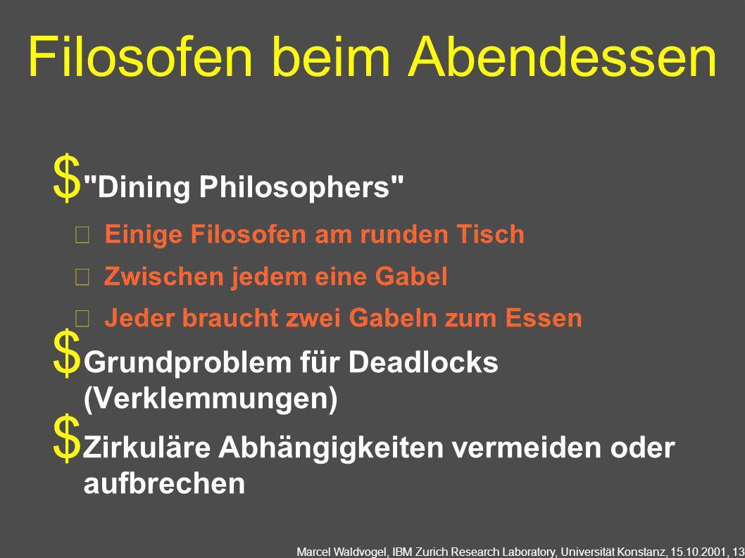 Marcel Waldvogel, IBM Zurich Research Laboratory, Universität Konstanz, 15.10.2001, 13 Filosofen beim Abendessen