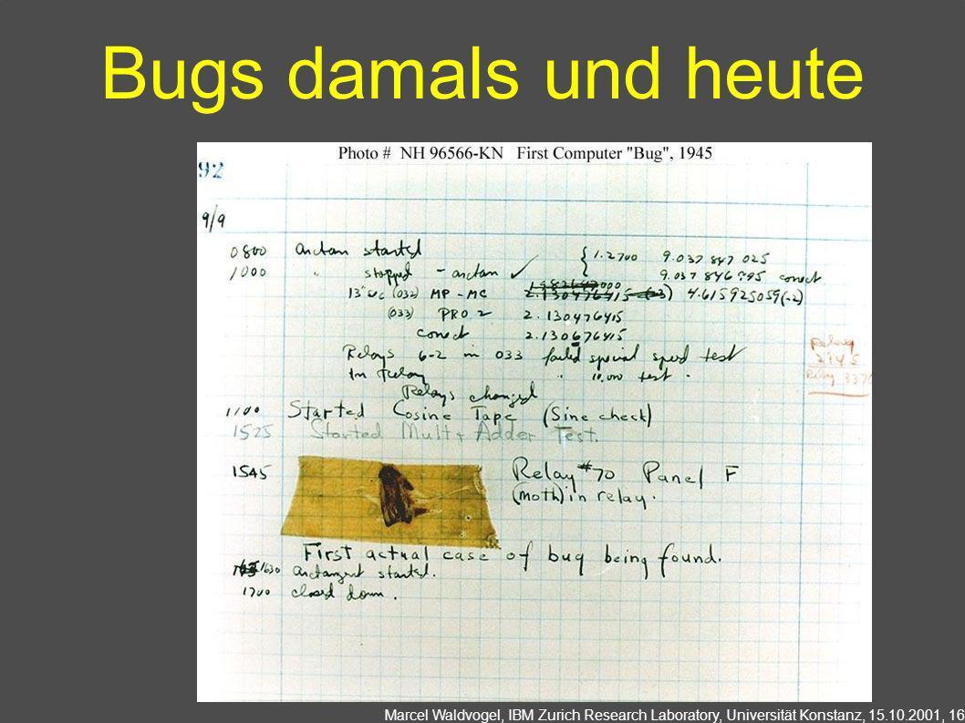 Marcel Waldvogel, IBM Zurich Research Laboratory, Universität Konstanz, 15.10.2001, 16 Bugs damals und heute
