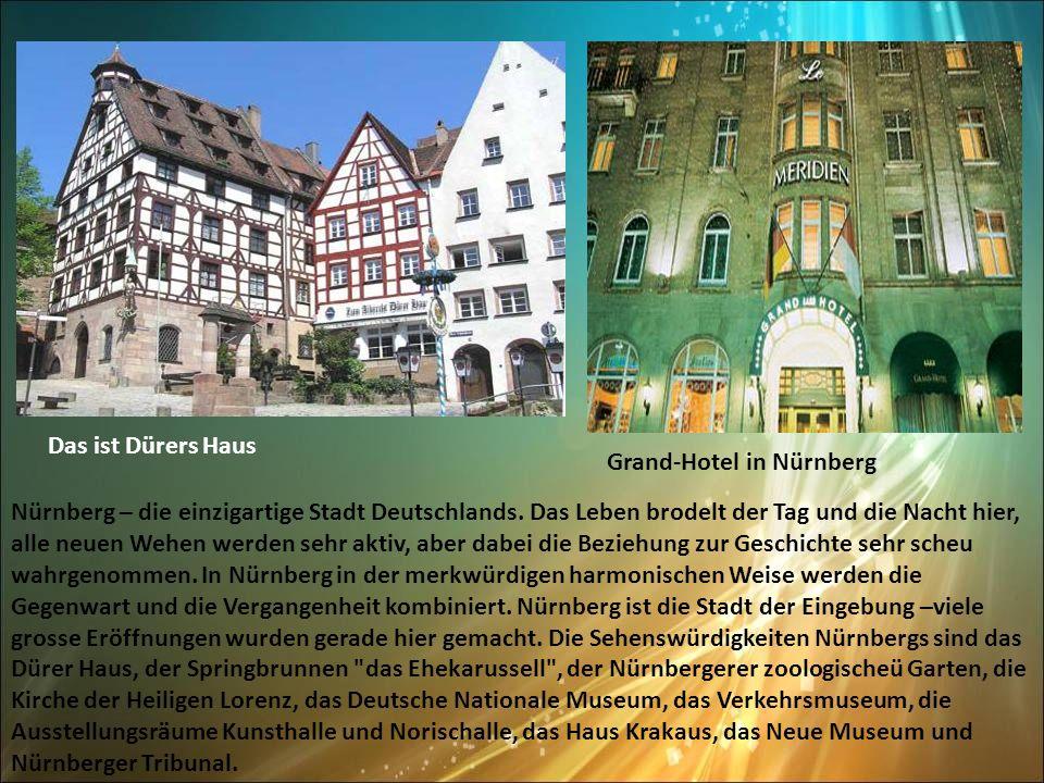 Nürnberg – die einzigartige Stadt Deutschlands. Das Leben brodelt der Tag und die Nacht hier, alle neuen Wehen werden sehr aktiv, aber dabei die Bezie