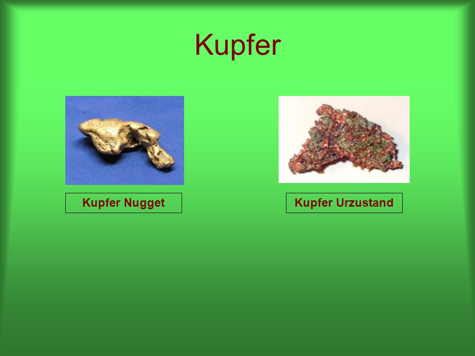 Kupfer Kupfer NuggetKupfer Urzustand