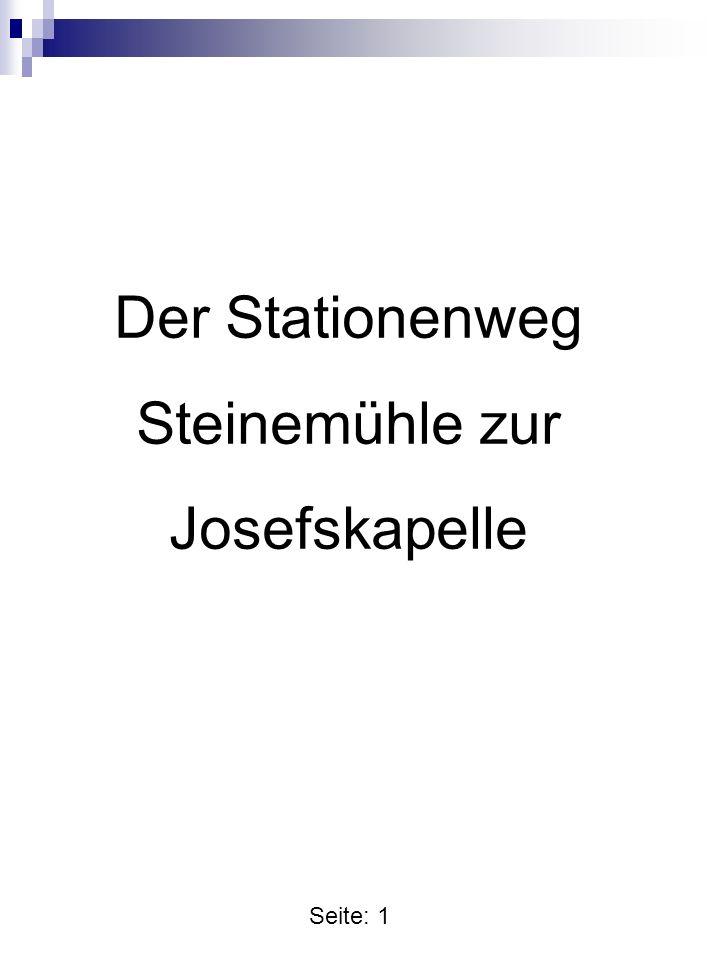 Seite: 1 Der Stationenweg Steinemühle zur Josefskapelle