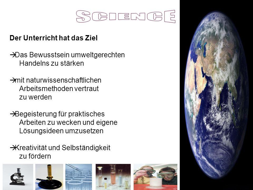Der Unterricht hat das Ziel Das Bewusstsein umweltgerechten Handelns zu stärken mit naturwissenschaftlichen Arbeitsmethoden vertraut zu werden Begeist