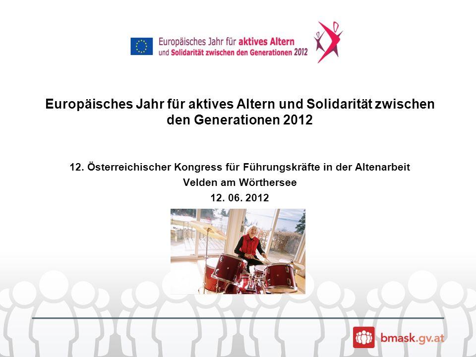 Europäisches Jahr für aktives Altern und Solidarität zwischen den Generationen 2012 12.