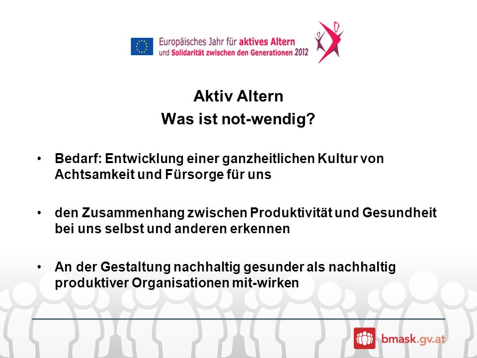 Aktiv Altern Was ist not-wendig.