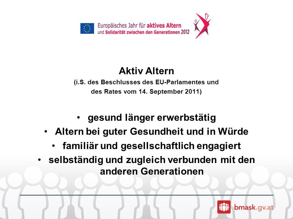 Aktiv Altern (i.S. des Beschlusses des EU-Parlamentes und des Rates vom 14.