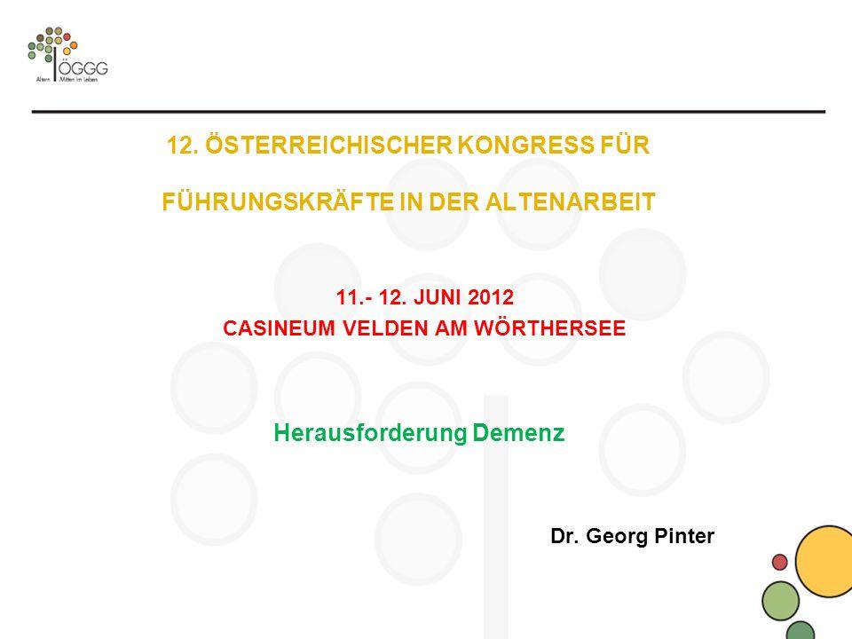 12.ÖSTERREICHISCHER KONGRESS FÜR FÜHRUNGSKRÄFTE IN DER ALTENARBEIT 11.- 12.