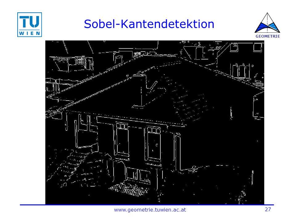 27 www.geometrie.tuwien.ac.at GEOMETRIE Sobel-Kantendetektion