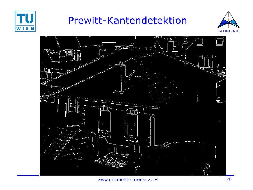 28 www.geometrie.tuwien.ac.at GEOMETRIE Prewitt-Kantendetektion