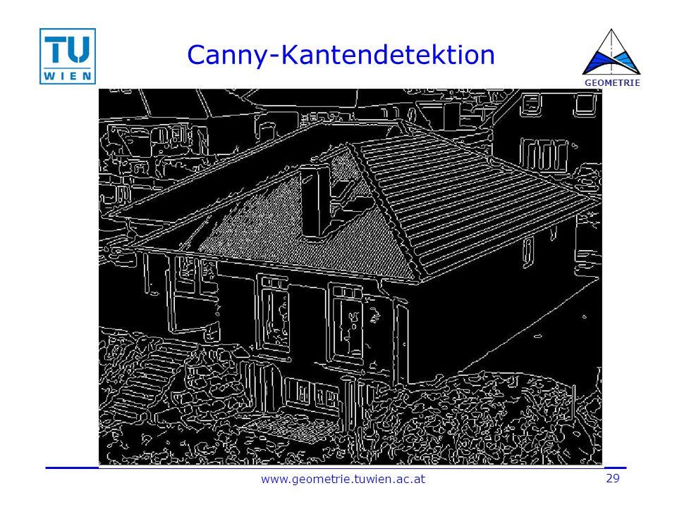 29 www.geometrie.tuwien.ac.at GEOMETRIE Canny-Kantendetektion