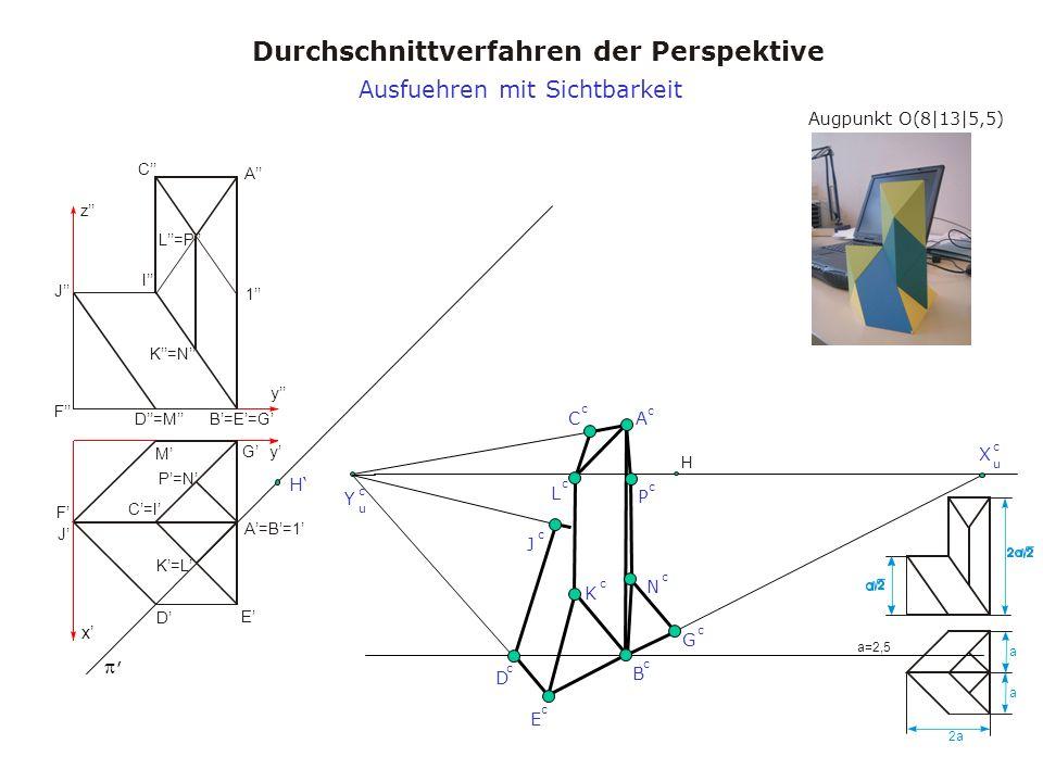 Augpunkt O(8|13|5,5) Durchschnittverfahren der Perspektive a a 2a a=2,5 x y y z A A=B=1 B=E=G C=I C I D M D=M E F J F J K=L K=N L=P 1 G P=N H, X u c Y u c H B c A c C c D c Ausfuehren mit Sichtbarkeit E c G c P c J c K c L c N c