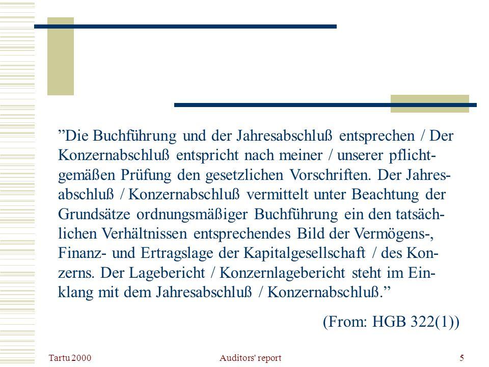 Tartu 2000 Auditors report5 Die Buchführung und der Jahresabschluß entsprechen / Der Konzernabschluß entspricht nach meiner / unserer pflicht- gemäßen Prüfung den gesetzlichen Vorschriften.