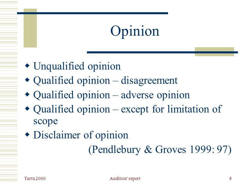 Tartu 2000 Auditors' report8 Opinion Unqualified opinion Qualified opinion – disagreement Qualified opinion – adverse opinion Qualified opinion – exce