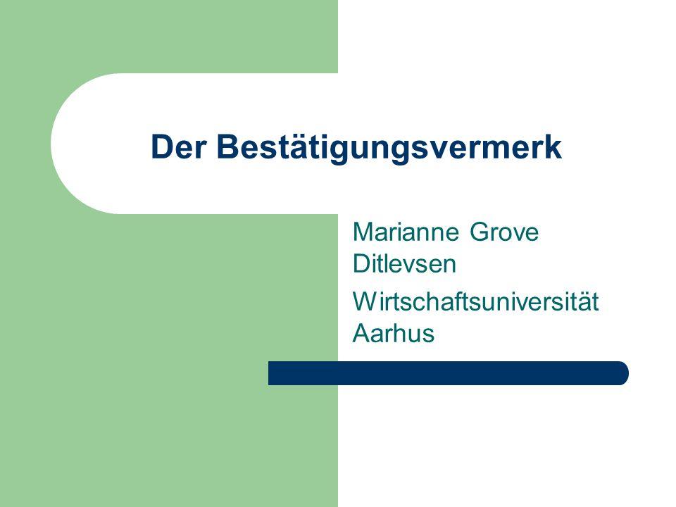 Der Bestätigungsvermerk Marianne Grove Ditlevsen Wirtschaftsuniversität Aarhus