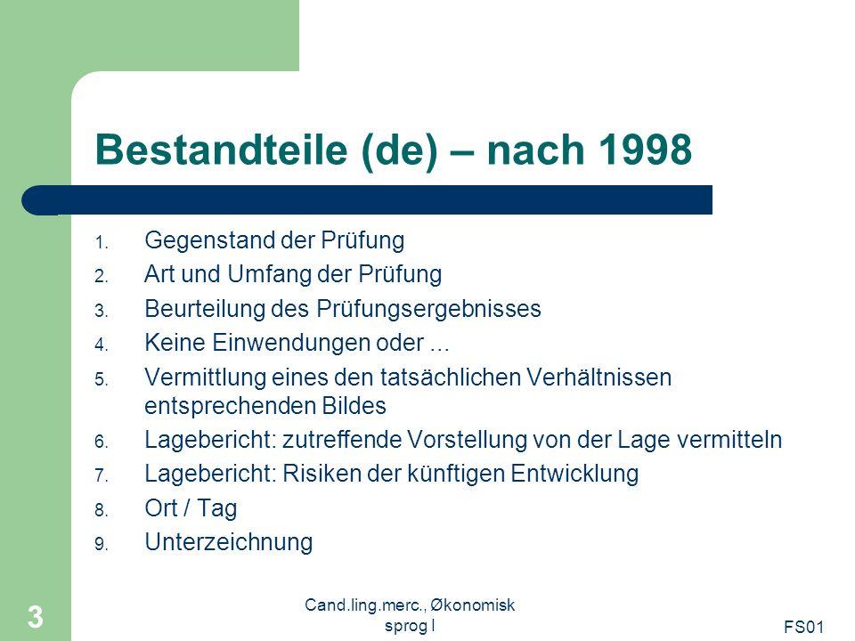 FS01 Cand.ling.merc., Økonomisk sprog I 3 Bestandteile (de) – nach 1998 1. Gegenstand der Prüfung 2. Art und Umfang der Prüfung 3. Beurteilung des Prü