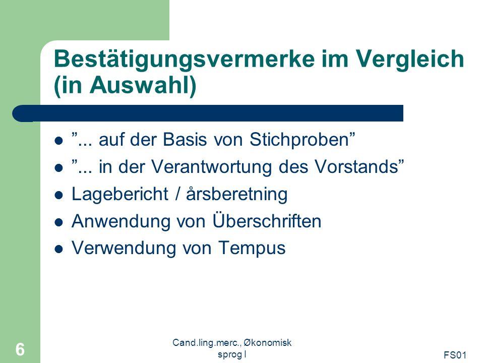 FS01 Cand.ling.merc., Økonomisk sprog I 6 Bestätigungsvermerke im Vergleich (in Auswahl)... auf der Basis von Stichproben... in der Verantwortung des