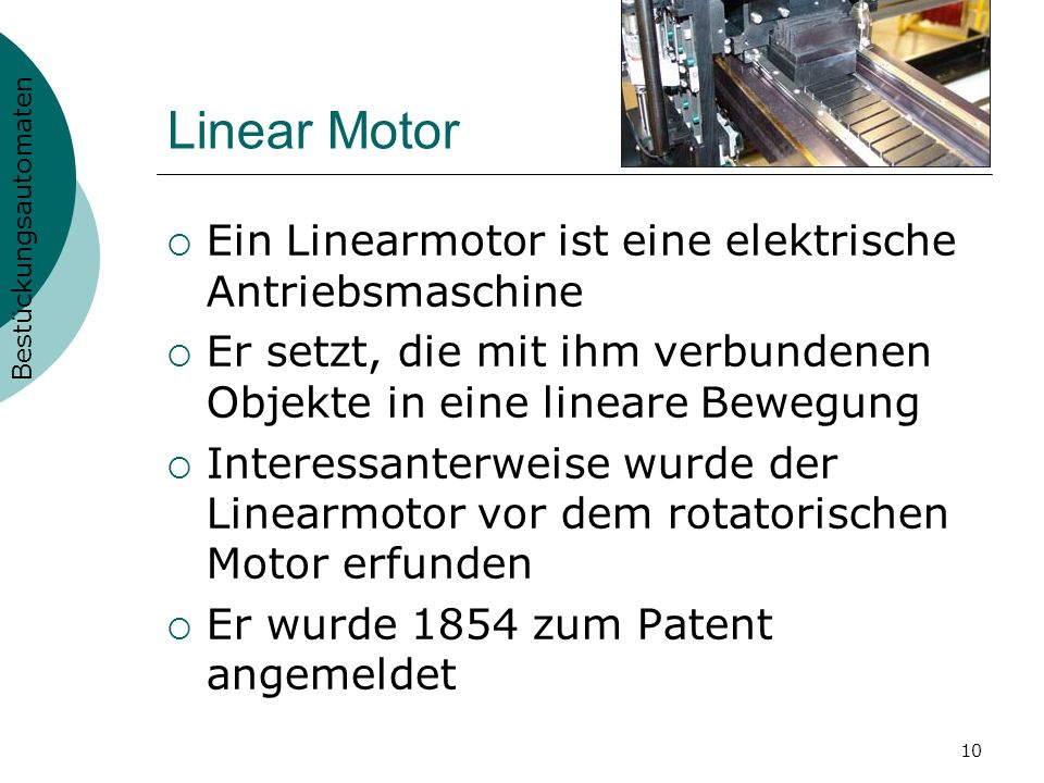 10 Linear Motor Ein Linearmotor ist eine elektrische Antriebsmaschine Er setzt, die mit ihm verbundenen Objekte in eine lineare Bewegung Interessanter