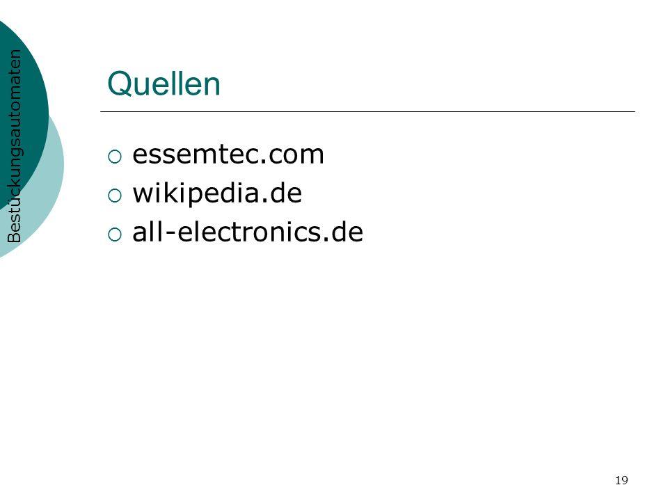 19 Quellen essemtec.com wikipedia.de all-electronics.de Bestückungsautomaten